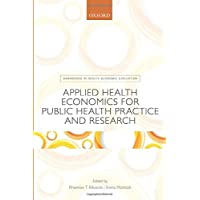 Applied Health Economics for Public Health Practice and Research (Handbooks in Health...