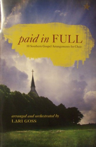 Paid in Full: 10 Southern Gospel Arrangements for Choir