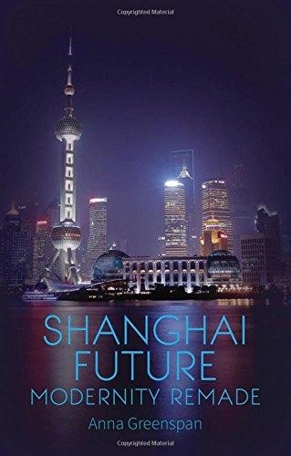 Shanghai Future: Modernity Remade