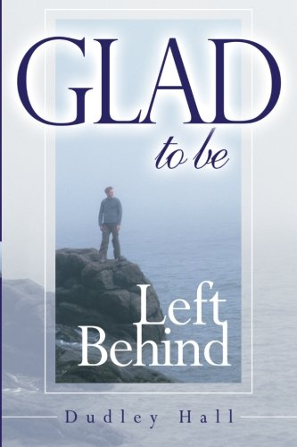 Glad to Be Left Behind pdf