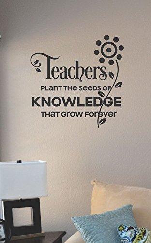 Teachers plant the seeds of knowledge Vinyl Wall Art Decal (Teachers Plant Seeds)
