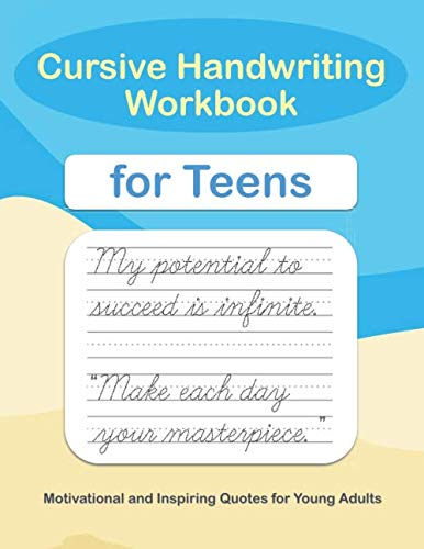 Cursive Handwriting Workbook for Teens: A cursive writing practice workbook for young adults and teens (Beginning cursive workbooks) (Best Practices In Teaching Writing)