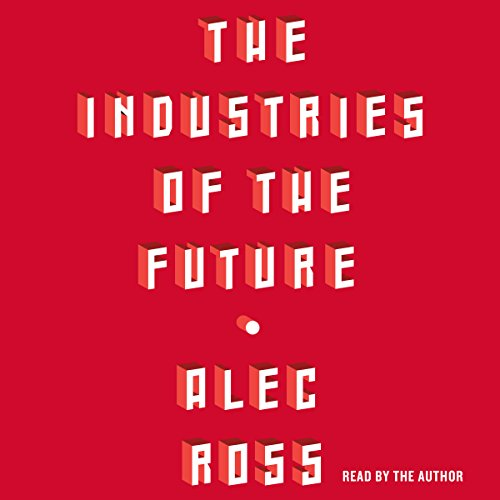The Industries of the Future Audiobook [Free Download by Trial] thumbnail