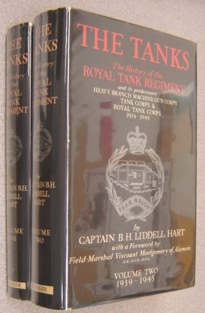 The Tanks: The History of the Royal Tank Regiment and Its Predecessors, 1914-1945, 2 (Royal Tank Regiment)