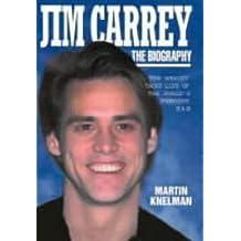 Jim Carrey: The Biography
