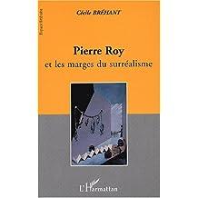 Pierre roy et les marges du surréalisme