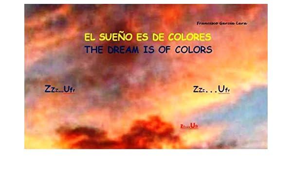Amazon.com: EL SUEÑO ES DE COLORES Bilingüe Español-English (CIENCIA FICCIÓN - EDUCATIVO nº 15) (Spanish Edition) eBook: Francisco García Lara, ...
