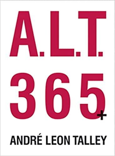 A L T  365+: Andre Leon Talley, Sam Shahid: 9781576872406