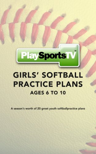 Girls' Softball Practice Plans: Ages 6-10