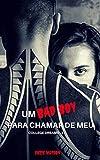 Um Bad Boy para chamar de Meu (College Dreams Livro 1) (Portuguese Edition)