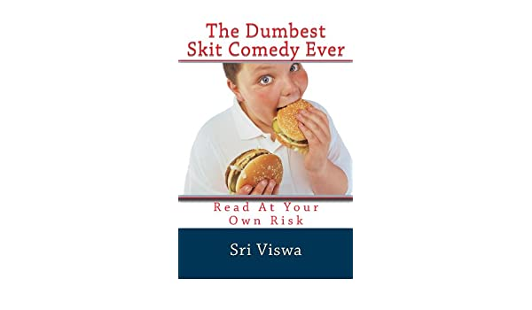 The Dumbest Skit Comedy Ever: Read At Your Own Risk