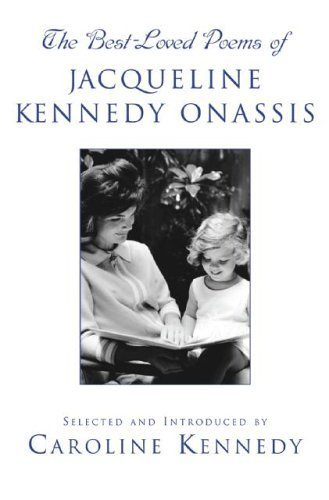 The Best-Loved Poems of Jacqueline Kennedy Onassis by Kennedy, Caroline (September 14, 2005) Hardcover (The Best Loved Poems Of Jacqueline Kennedy Onassis)