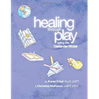 Healing Through Play Using the Oaklander Model: A Guidebook for Therapists and Counselors Working with Children…