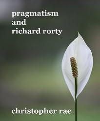 Pragmatism and Richard Rorty