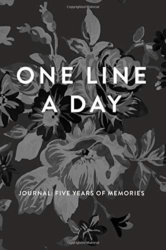 Download One Line A Day Journal: Five Years of Memories, Greyscale Floral, 6x9 Diary, Dated and Lined Book ebook