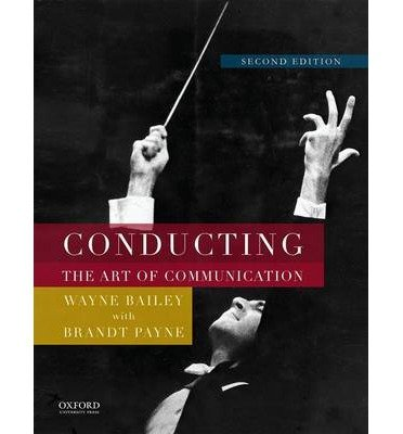 Download [(Conducting: The Art of Communication)] [Author: Professor of Music Wayne Bailey] published on (October, 2014) PDF