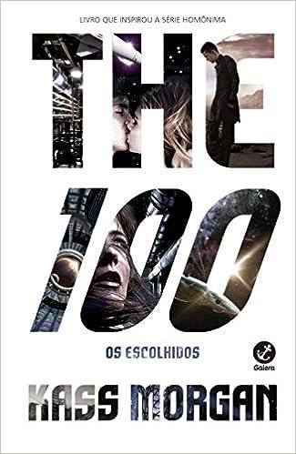 The 100: Os escolhidos (Vol. 1)
