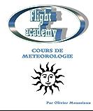 Cours de météorologie aérienne (Cours de pilotage avion t. 2)