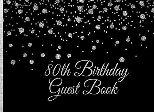 80th Birthday Guest Book: Silver on Black Birthday Party Guest Book for 80th Birthday Parties with Gift Log]()