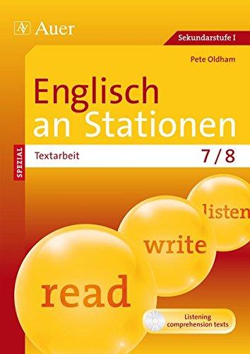 Englisch an Stationen spezial Textarbeit 7-8: Übungsmaterial zu den Kernthemen der Bildungsstandards Klasse 7/8 (Stationentraining Sekundarstufe Englisch)