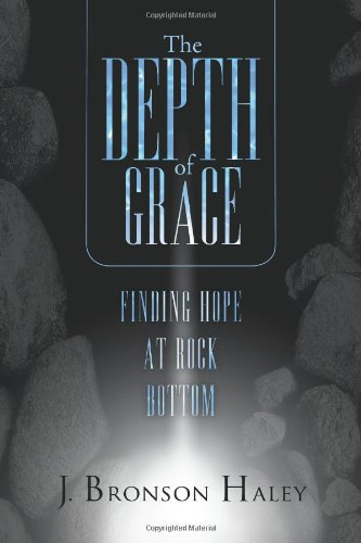 Download The Depth of Grace: Finding Hope at Rock Bottom pdf