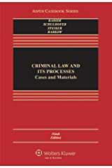 Criminal Law and Its Processes: Cases and Materials (Aspen Casebook Series), 9th Edition Hardcover