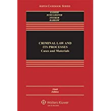 Criminal Law and Its Processes: Cases and Materials (Aspen Casebook Series), 9th Edition