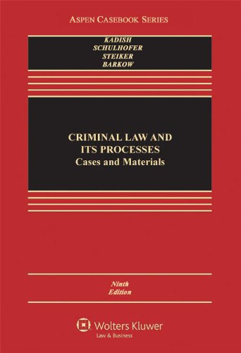 Criminal Law and Its Processes: Cases and Materials (Aspen Casebook Series), 9th Edition PDF