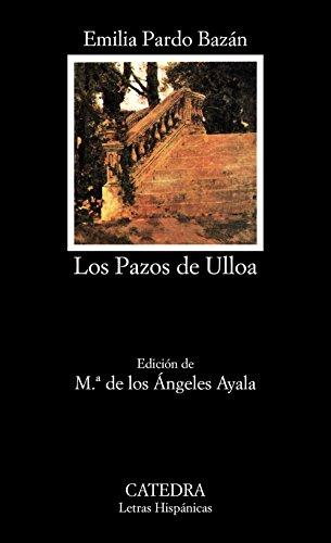 Los Pazos de Ulloa (COLECCION LETRAS HISPANICAS) (Spanish Edition)