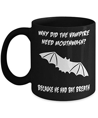 Why Did The Vampire Need Mouthwash? Because He Had Bat Breath! Bad Halloween Joke Acrylic Black Coffee Mug 11oz
