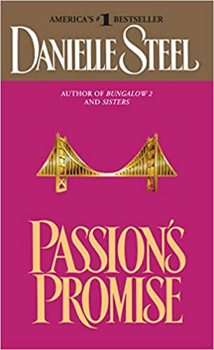 Amazon Fr Passion S Promise A Novel Danielle Steel Livres