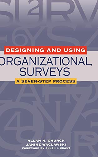 Designing and Using Organizational Surveys: A Seven-Step Process