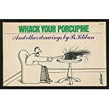 Whack Your Porcupine, and Other Drawings