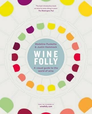 Wine Folly : A Visual Guide to the World of Wine(Hardback) - 2015 Edition
