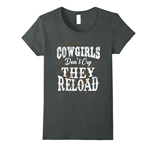 Cowgirl Dark T-shirt (Womens Cowgirls Don't Cry They Reload T-Shirt XL Dark Heather)