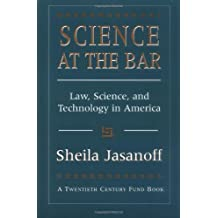 Science at the Bar: Law, Science, and Technology in America