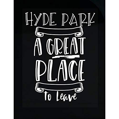 MESS Hyde Park is A Great Place to Leave - Transparent Sticker (Park Hyde Great Wall)