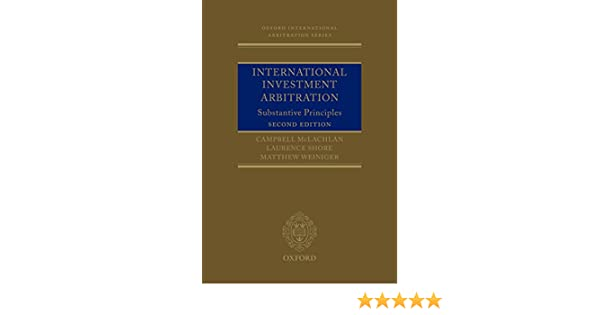 International investment arbitration substantive principles oxford international investment arbitration substantive principles oxford international arbitration series kindle edition by campbell mclachlan fandeluxe Images
