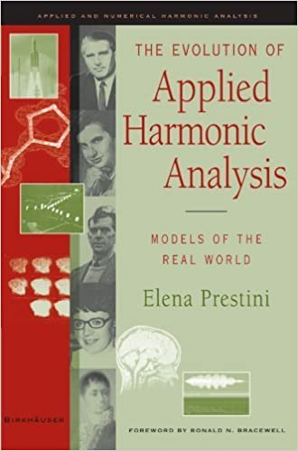 Book The Evolution of Applied Harmonic Analysis: Models of the Real World by Elena Prestini (2003-12-16)