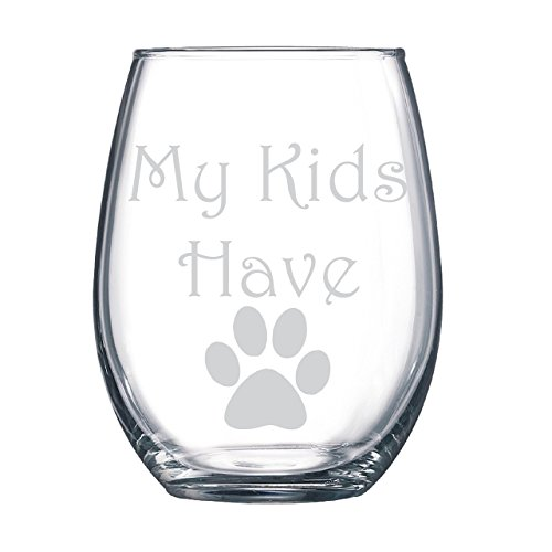 My Kids Have Paws High-quality gift for mom! Perfect for Mother's Day, Mom's Birthday, Expectant Mothers Day Gift! Mother's Day Wine Glass
