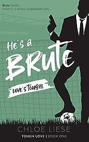 He's a Brute (Tough Love Book 1)