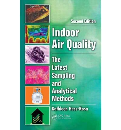 [(Indoor Air Quality: The Latest Sampling and Analytical Methods )] [Author: Kathleen Hess-Kosa] [Jun-2011]