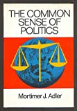 Common Sense of Politics, Adler, 0805047840
