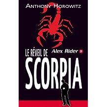 Alex Rider 9- Le Réveil de Scorpia (French Edition)