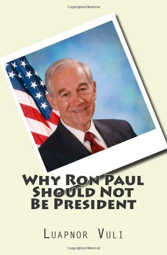 Why Ron Paul Should Not Be President: Amazon.es: Vuli ...