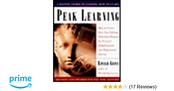 Peak learning how to create your own lifelong education program for peak learning how to create your own lifelong education program for personal enlightenment and professional success ronald gross 9780874779578 fandeluxe Images