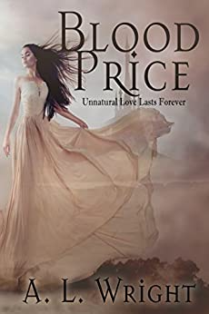 Blood Price: Unnatural Love Lasts Forever (Noble Of Blood Trilogy Book 1) by [Wright, A. L.]