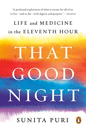 That Good Night: Life and Medicine in the