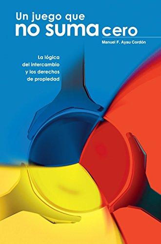 un-juego-que-no-suma-cero-spanish-edition