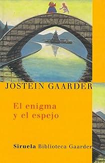 El enigma y el espejo par Gaarder
